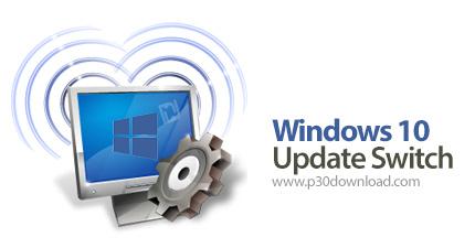 دانلود Windows 10 Update Switch v1.0.1.303 - نرم افزار غیرفعال کردن آپدیت خودکار ویندوز 10